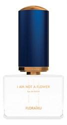 Floraiku I Am Not A Flower